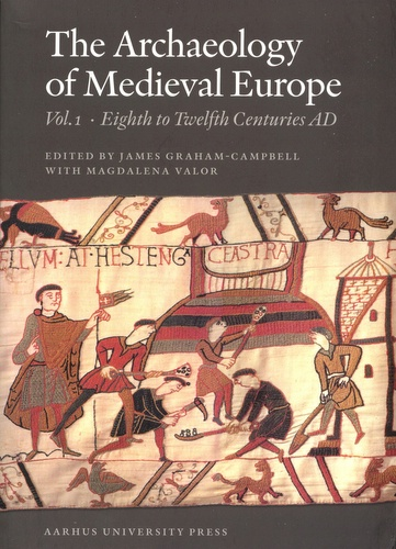 The Archaeology of Medieval Europe. Vol. 1. Eight to Twelfth Centuries AD (Acta Jutlandica, 83:1; Humanities Series, 79). Edited by James Graham-Campbell & Magdalena Valor. 479 p., softbound, ill., 2008
