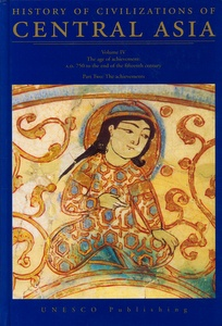 History of Civilizations of Central Asia. Volume IV - The age of achievment: A.D. 750 to the end of the fifteenth century.  Part Two: The achievements. Editor: C. E. Bosworth. Paris: UNESCO Publishing 2000.
